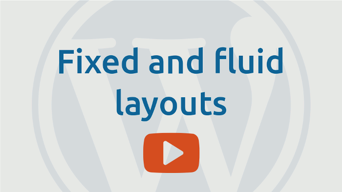 Fixed and fluid layouts
