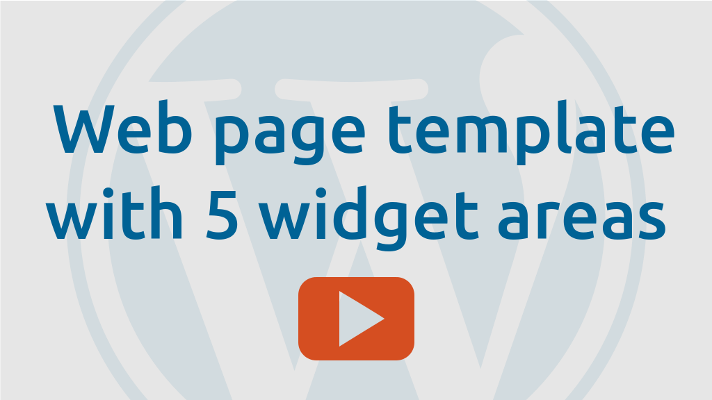 Making a web page template with 5 widget areas